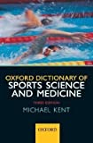 The Oxford Dictionary of Sports Science and Medicine, , 0192622633