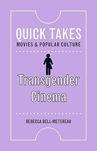 Transgender Cinema (Quick Takes: Movies and Popular Culture)