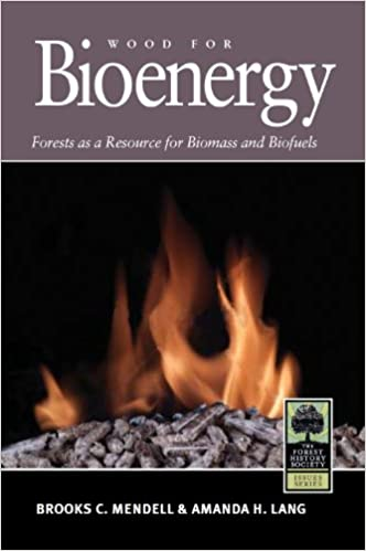 Book Wood for Bioenergy: Forests as a Resource for Biomass and Biofuels (Forest History Society Issues)