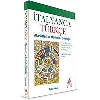 İtalyanca Türkçe Atasözleri ve Deyimler Sözlüğü