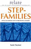 Relate Guide To Step Families: Living Successfully with Other People's Children (Relate Guides)
