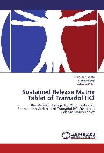 Sustained Release Matrix Tablet of Tramadol HCl: Box-Behnken Design For Optimization of Formulation Variables of Tramadol HCl Sustained Release Matrix Tablet