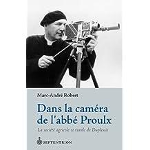 Dans la caméra de l'abbé Proulx: Société agricole et rurale de Duplessis