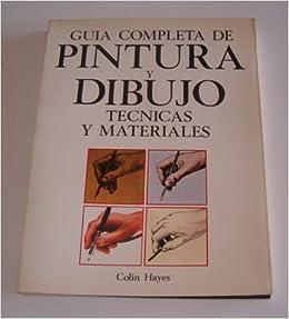 Guia Completa De Pintura 7 Dibujo Tecnicas Y Materiales ...