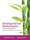 Developmental Mathematics Through Applications, Akst, Geoffrey and Bragg, Sadie, 0321826043