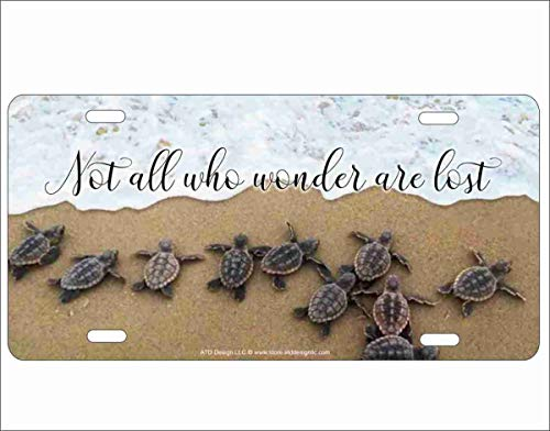 (ATD Not All who Wonder are Lost sea Turtles hatchlings Novelty License Plate Decorative Vanity Aluminum car tag)