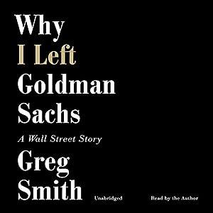 Why I Left Goldman Sachs Audiobook