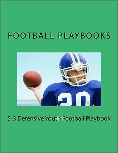 5 3 Defensive Youth Football Playbook Football Playbooks 9781475251241 Amazon Com Books