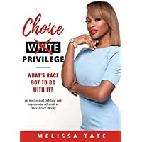 Choice Privilege: Whats Race Got To Do With It?