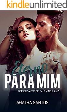 Eterno Para Mim (Homens de Palomino Livro 4)