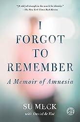 I Forgot to Remember: A Memoir of Amnesia (Simon & Schuster Nonfiction Original Hardcover)