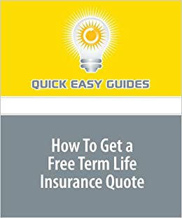 Free Life Insurance Quotes | How To Get A Free Term Life Insurance Quote Amazon De Quick Easy