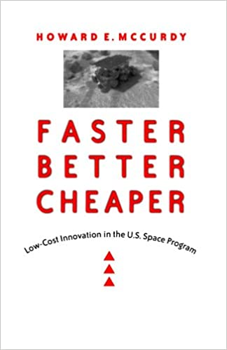faster better cheaper lowcost innovation in the us space program new series in nasa history
