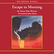 Escape to Morning | Susan May Warren