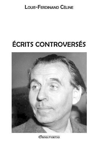 Ecrits controverses  [Celine, Louis Ferdinand] (Tapa Blanda)