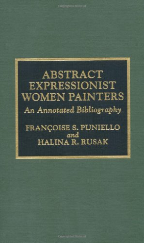Abstract Expressionist Women Painters: An Annotated Bibliography