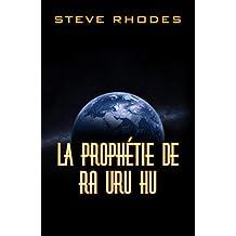 La prophétie de Ra Uru Hu (French Edition)