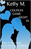 Couples Game Night In: Book 2: Fun Adult Activities For a Night In