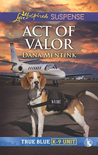 Act of Valor (True Blue K-9 Unit) (Blossoming Violet Of Life)