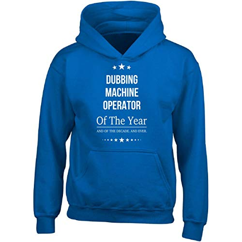 Dubbing Machine Operator of The Year and Ever - Adult Hoodie S - Machine Dubbing