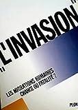 """L'""""invasion"""" : les migrations humaines, chance ou fatalite ?"""