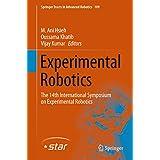 Experimental Robotics: The 14th International Symposium on Experimental Robotics (Springer Tracts in Advanced Robotics)