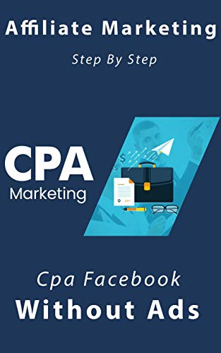 Amazon com: affiliate marketing step by step guide 2: cpa