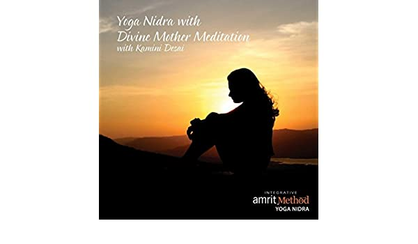 Yoga Nidra with Divine Mother Meditation by Kamini Desai on ...