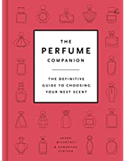 The Perfume Companion: The Definitive Guide to Choosing Your Next Scent