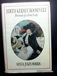 Edith Kermit Roosevelt - Portrait of a First Lady