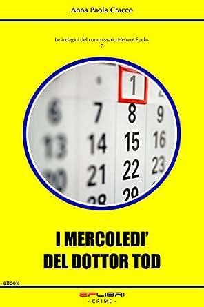 I MERCOLEDI' DEL DOTTOR TOD (Le indagini del commissario