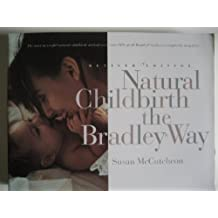 Natural Childbirth the Bradley Way by Susan McCutcheon-Rosegg, Peter Rosegg (1985) Paperback