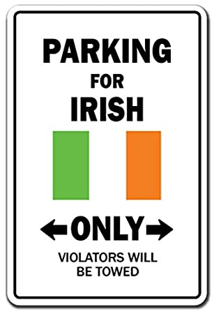 """PARKING FOR IRISH ONLY Sign ireland flag national pride love 12/"""""""