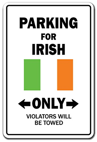 Parking for Irish ONLY Aluminum Sign Ireland Flag National Pride Love | Indoor/Outdoor | 14