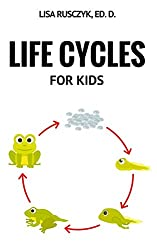 Life Cycles For Kids: Turtles, Chickens, Frogs, an More (I Love You...Bedtime stories children's books Book 19)