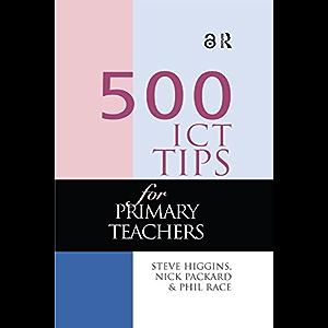 500 ICT Tips for Primary Teachers (500 Tips)