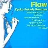 FLOW -KYOKO FUKADA REMIXES- by KYOKO FUKADA (2002-08-21?