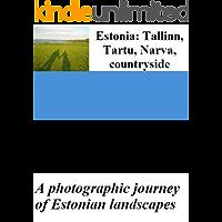 Estonia: Tallinn, Tartu, Narva, countryside – A photographic journey of Estonian landscapes
