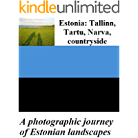 Estonia: Tallinn, Tartu, Narva, countryside – A photographic journey of Estonian landscapes