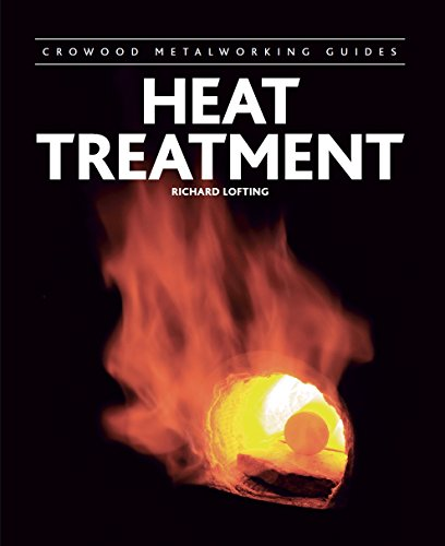 Oil Hardening - Heat Treatment (Crowood Metalworking Guides)