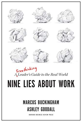 Nine Lies About Work: A Freethinking Leader