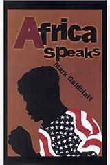 Africa Speaks by Goldblatt, Mark (2002) Paperback Paperback