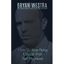 How To Stop Being Critical With Self-Hypnosis