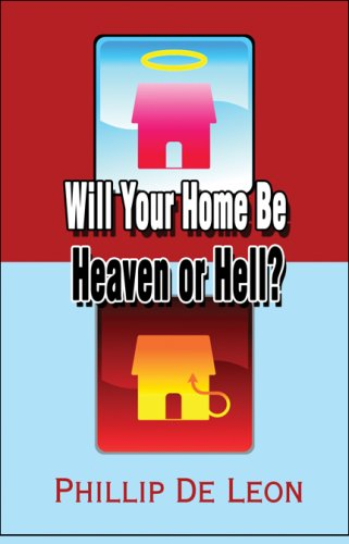Will Your Home Be Heaven or Hell?