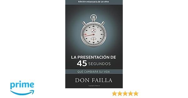 7d064407a La Presentacion de 45 Segundos (2010) (Spanish Edition)  Don Failla   9781933057811  Amazon.com  Books