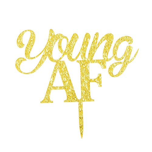 Young AF Cake Topper, Funny Gold Acrylic Sign for 30th-40th-50th-60th-70th-80th-90th Birthday Party, Birthay Party Decorations