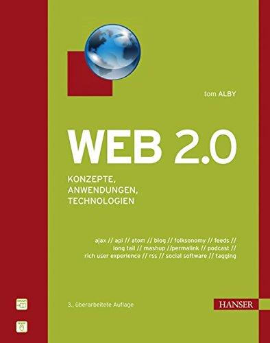 Web 2.0: Konzepte, Anwendungen, Technologien Gebundenes Buch – 7. Februar 2008 Tom Alby 3446414495 Internet Publishing