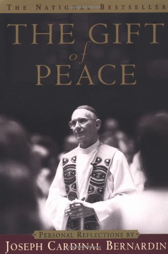 The Gift Of Peace by Joseph Cardinal Bernardin