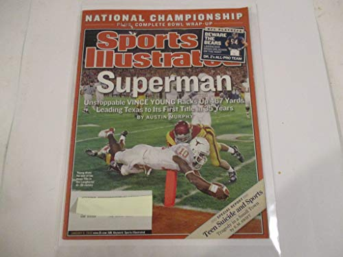 (JANUARY 9, 2006 SPORTS ILLUSTRATED FEATURING NATIONAL CHAMPIONSHIP COMPLETE BOWL WRAP - UP * SUPERMAN UNSTOPPABLE VINCE YOUNG RACKS UP 467 YARDS LEADING TEXAS TO ITS FIRST TITLE IN 35 YEARS)