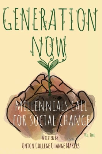 Generation Now: Millennials Call for Social Change (Volume 1)